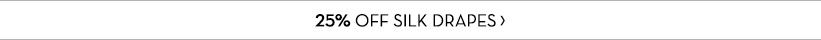 25% Off Silk Drapes