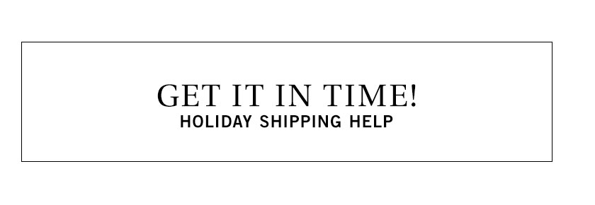 Holiday Shipping Help
